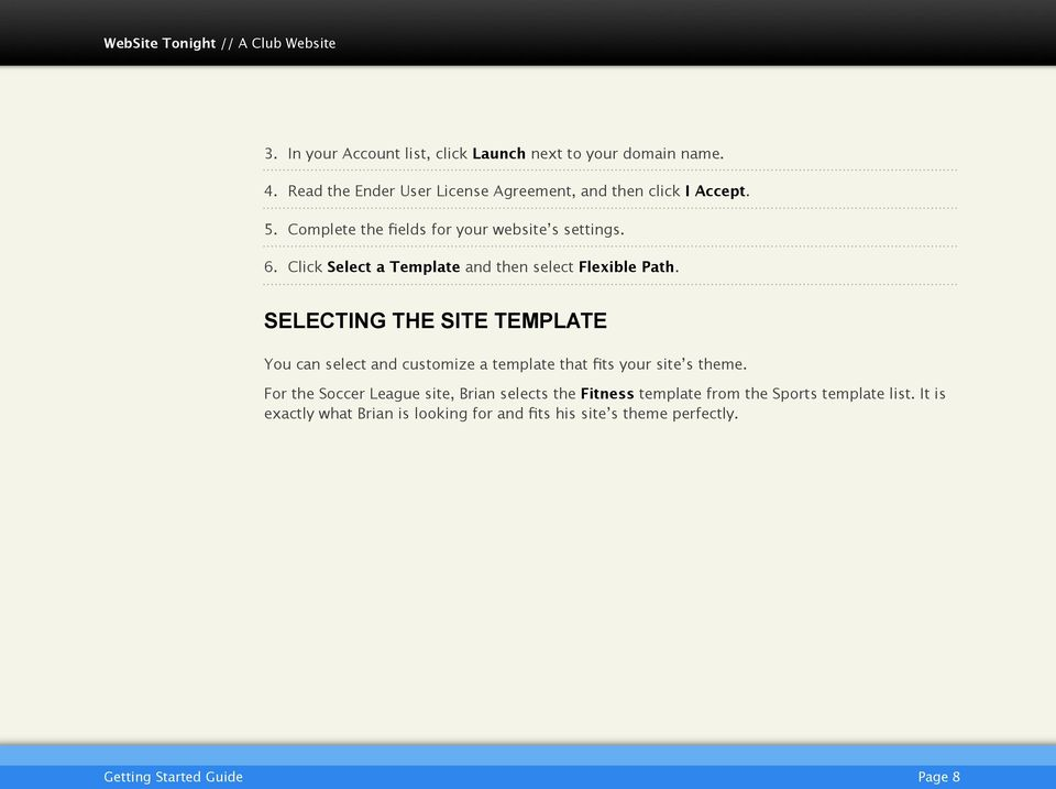 SELECTING THE SITE TEMPLATE You can select and customize a template that fits your site s theme.