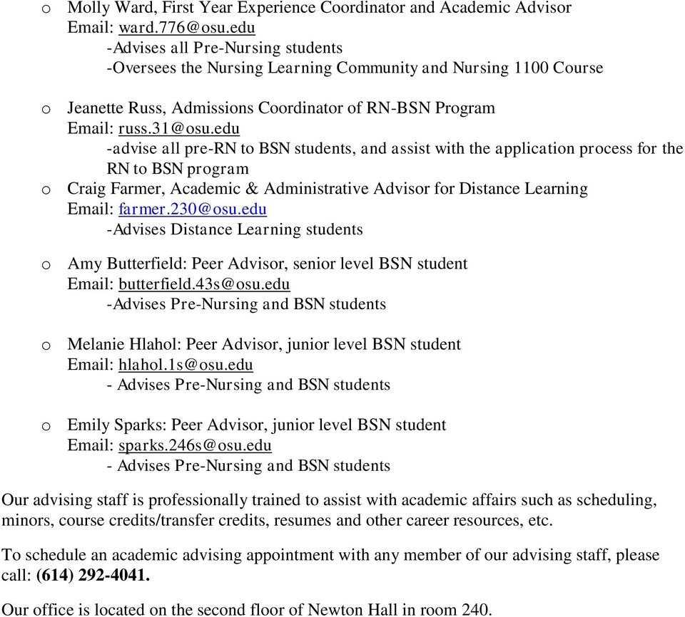 edu -advise all pre-rn to BSN students, and assist with the application process for the RN to BSN program o Craig Farmer, Academic & Administrative Advisor for Distance Learning Email: farmer.230@osu.