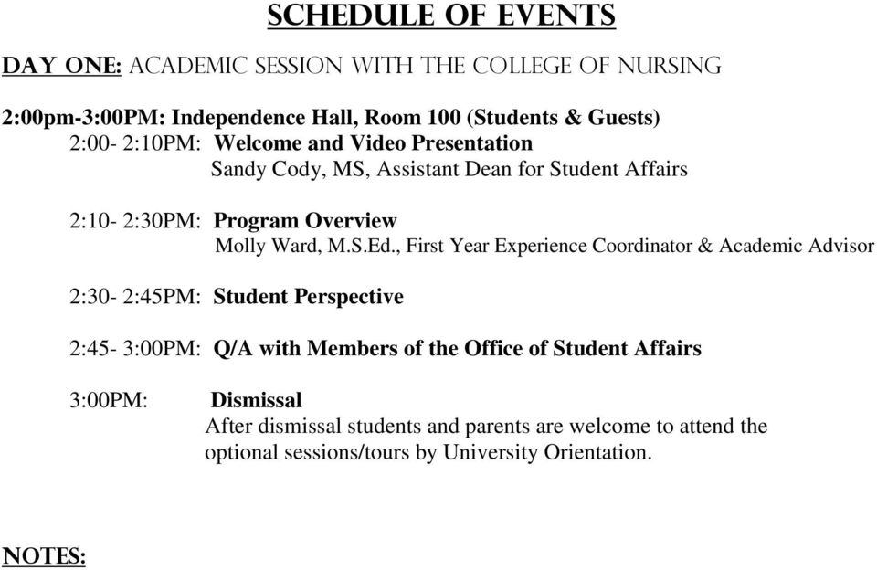 , First Year Experience Coordinator & Academic Advisor 2:30-2:45PM: Student Perspective 2:45-3:00PM: Q/A with Members of the Office of Student