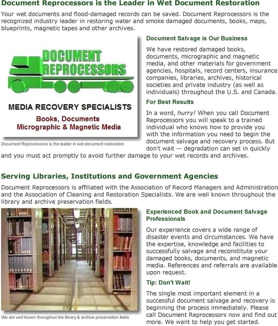 Document Reprocessors is the leader in wet document restoration Document Salvage is Our Business We have restored damaged books, documents, micrographic and magnetic media, and other materials for