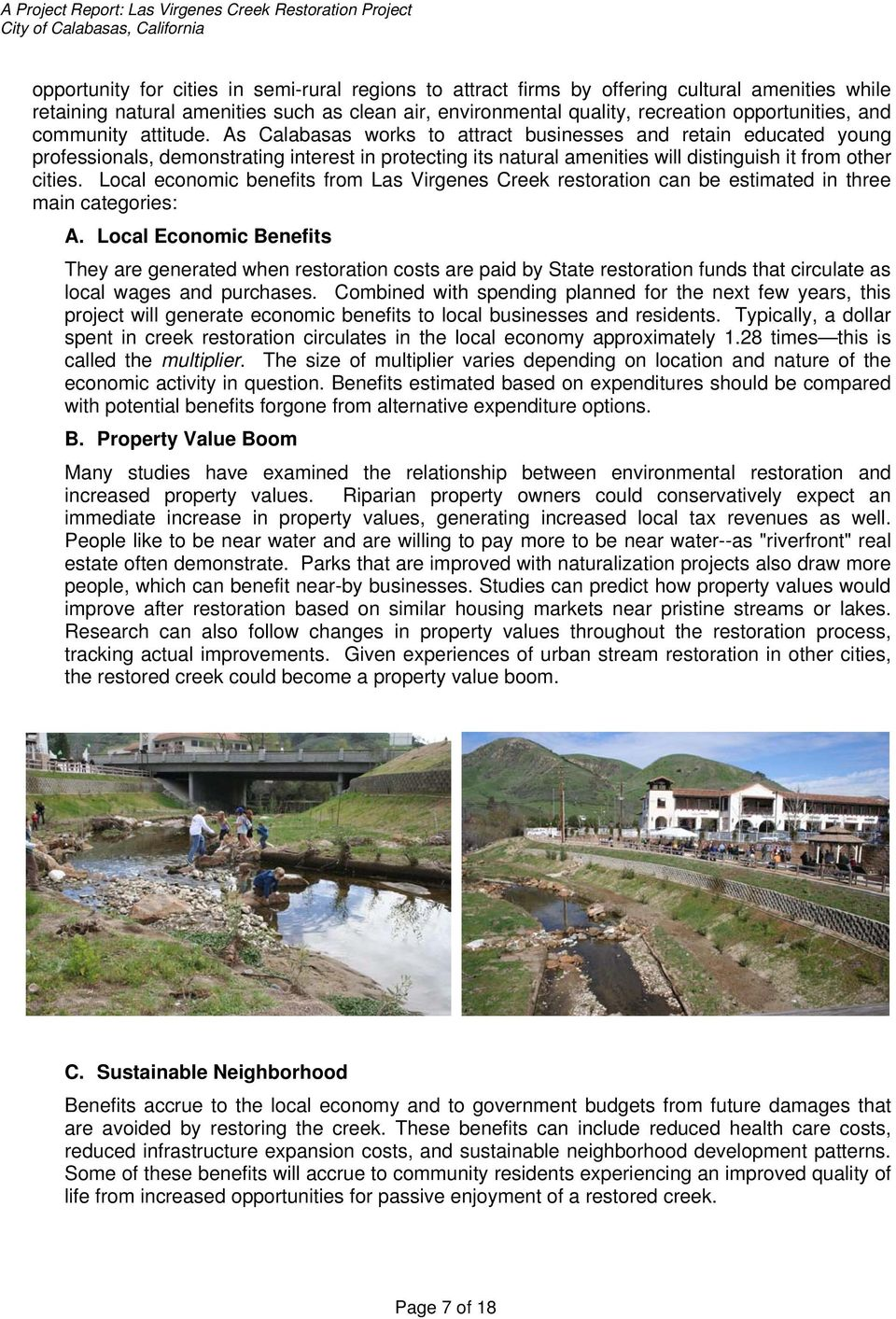 Local economic benefits from Las Virgenes Creek restoration can be estimated in three main categories: A.
