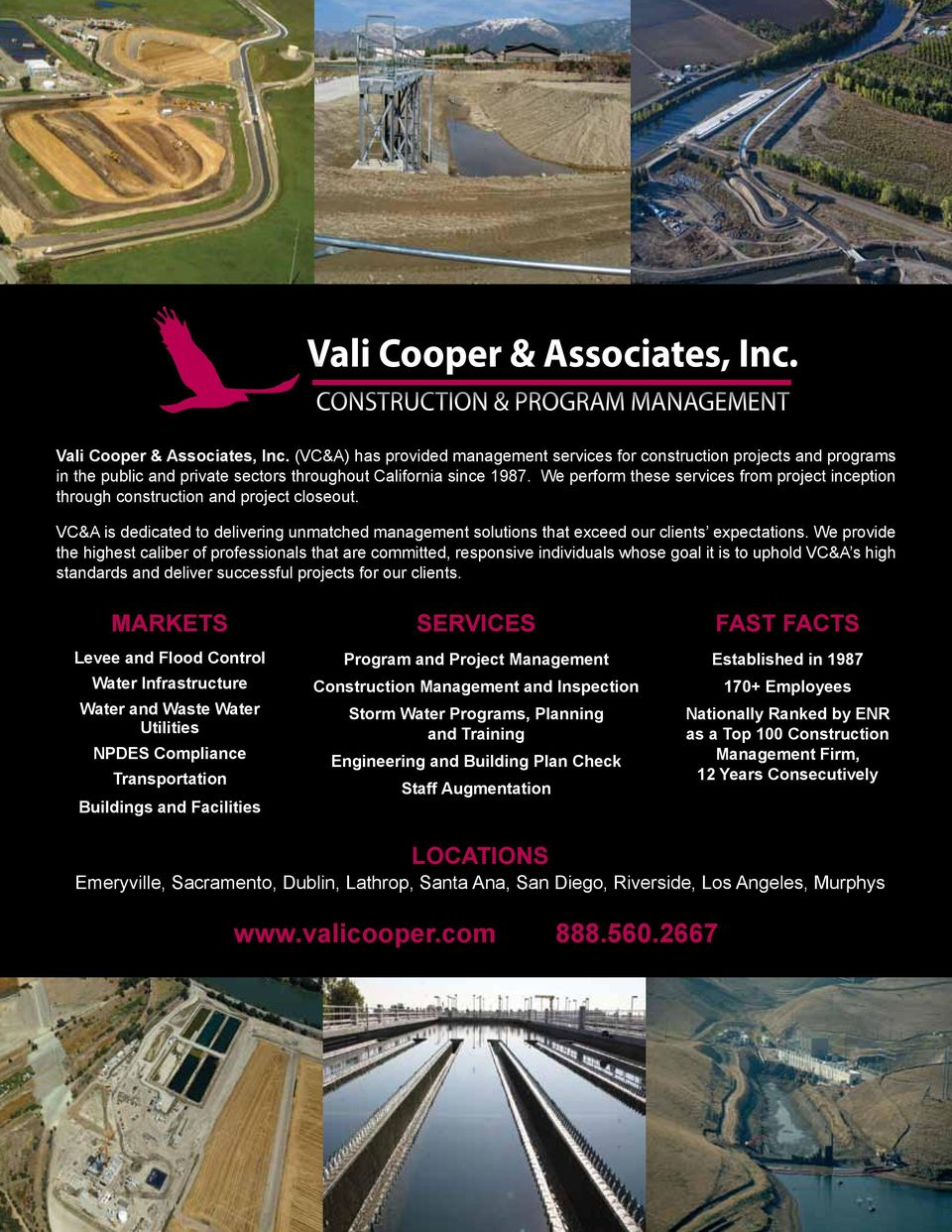 We perform these services from project inception through construction and project closeout. VC&A is dedicated to delivering unmatched management solutions that exceed our clients expectations.