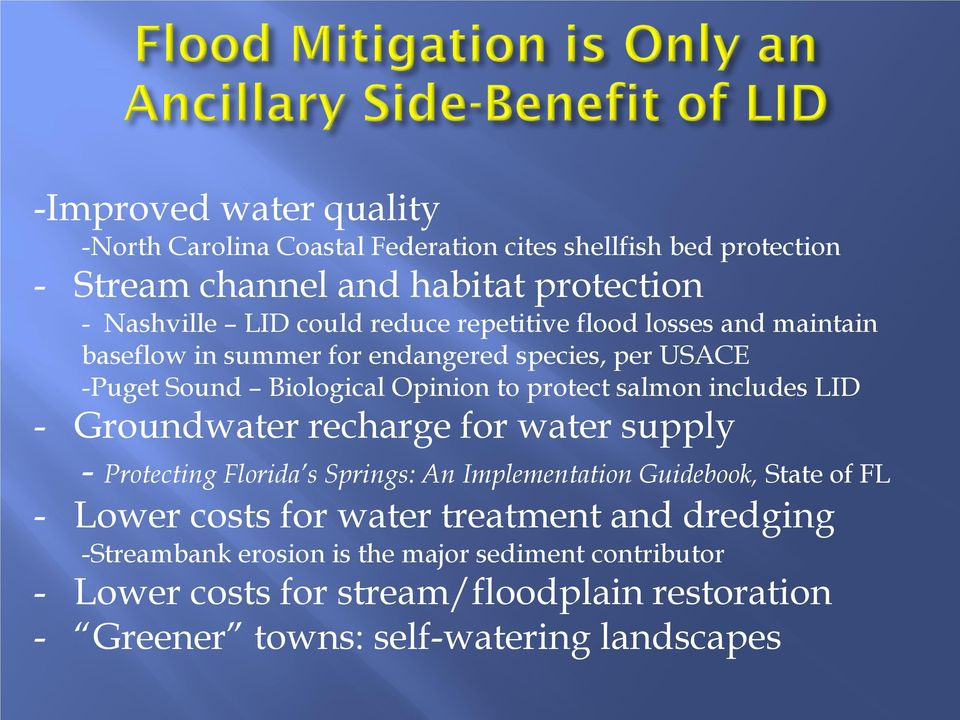 includes LID - Groundwater recharge for water supply - Protecting Florida s Springs: An Implementation Guidebook, State of FL - Lower costs for water