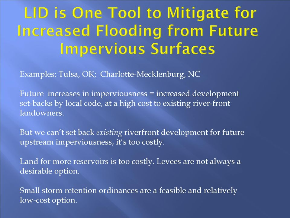 But we can t set back existing riverfront development for future upstream imperviousness, it s too costly.
