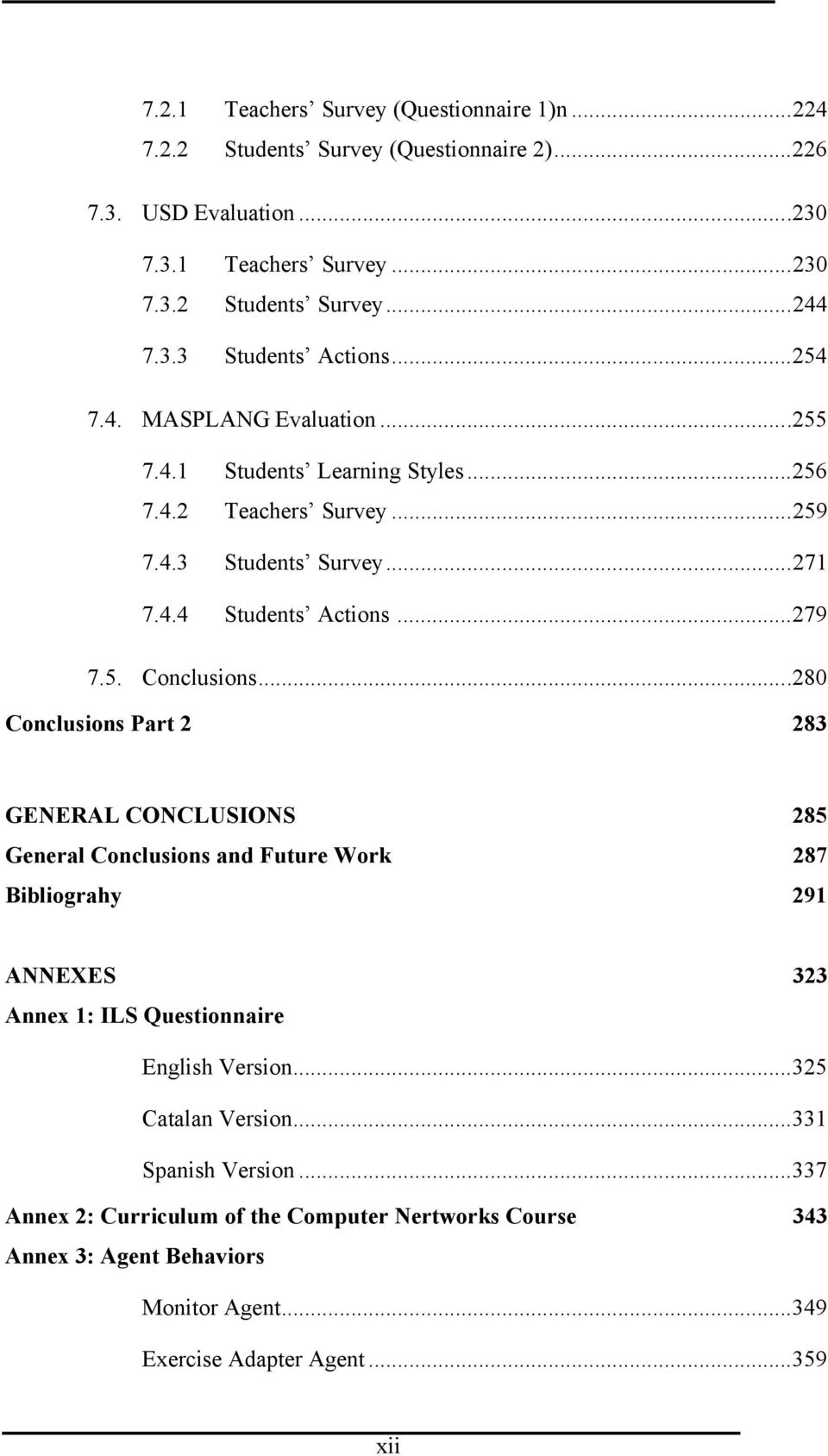 ..280 Conclusions Part 2 283 GENERAL CONCLUSIONS 285 General Conclusions and Future Work 287 Bibliograhy 291 ANNEXES 323 Annex 1: ILS Questionnaire English Version.
