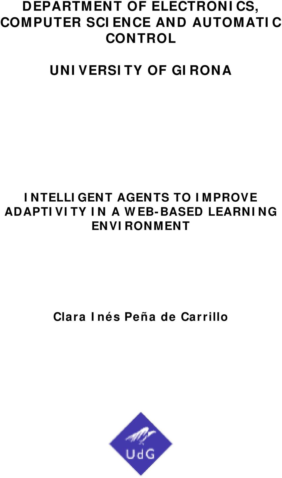 INTELLIGENT AGENTS TO IMPROVE ADAPTIVITY IN A