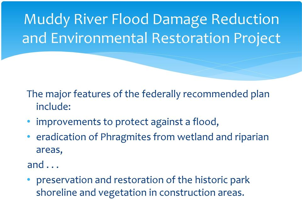 a flood, eradication of Phragmites from wetland and riparian areas, and.