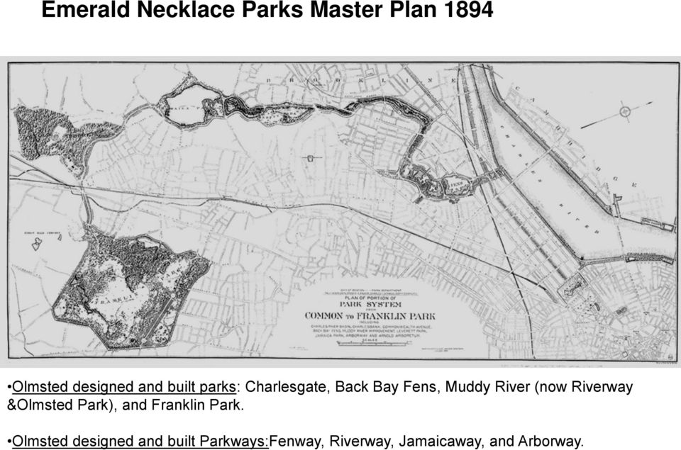 Riverway &Olmsted Park), and Franklin Park.