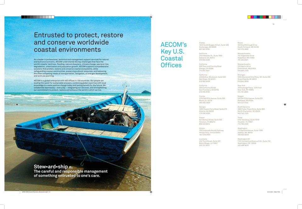 AECOM supports comprehensive solutions that protect, restore and conserve coastal ecosystems, while safeguarding coastal communities, preserving cultural resources, and balancing the often competing