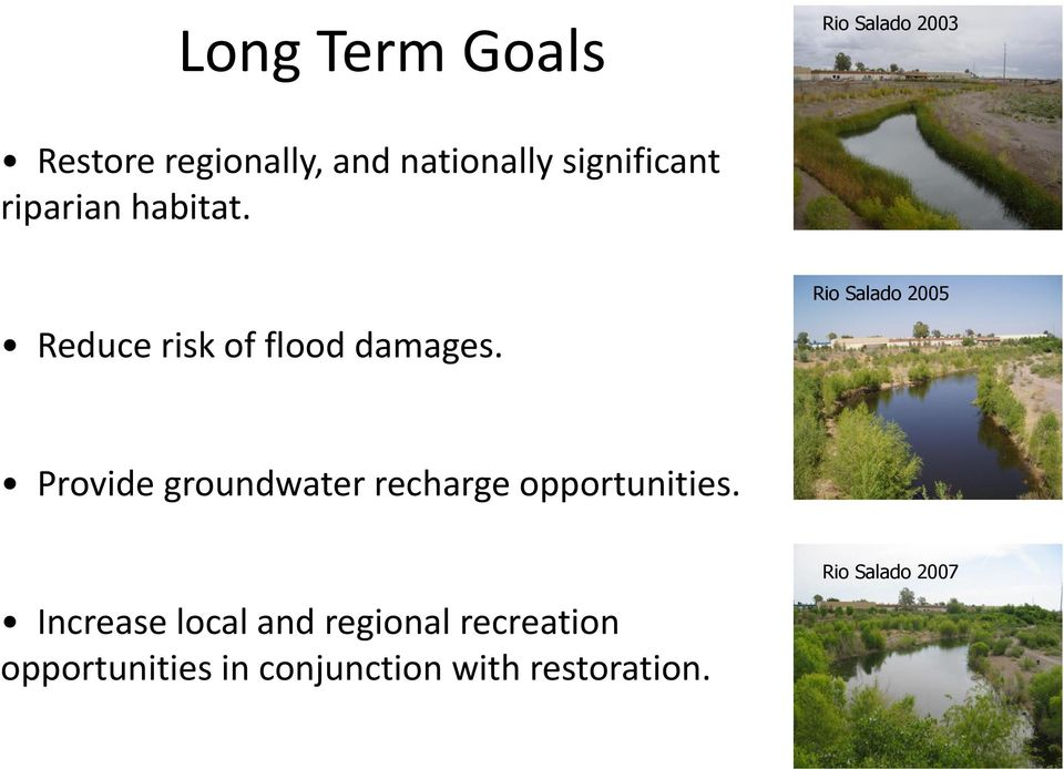 Rio Salado 2005 Provide groundwater recharge opportunities.