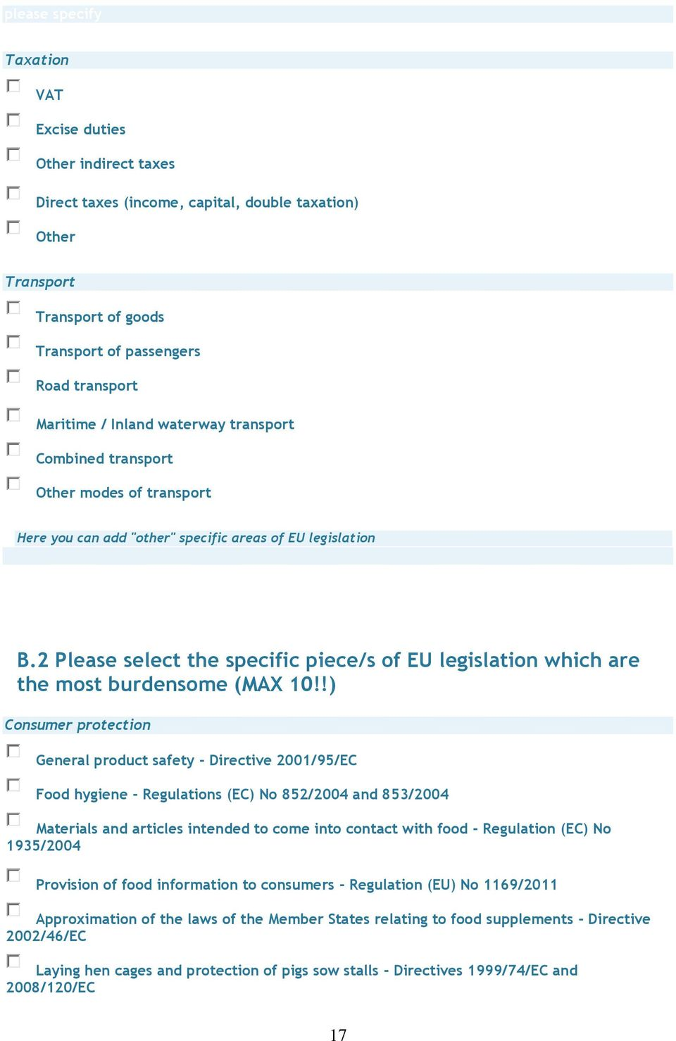 2 Please select the specific piece/s of EU legislation which are the most burdensome (MAX 10!