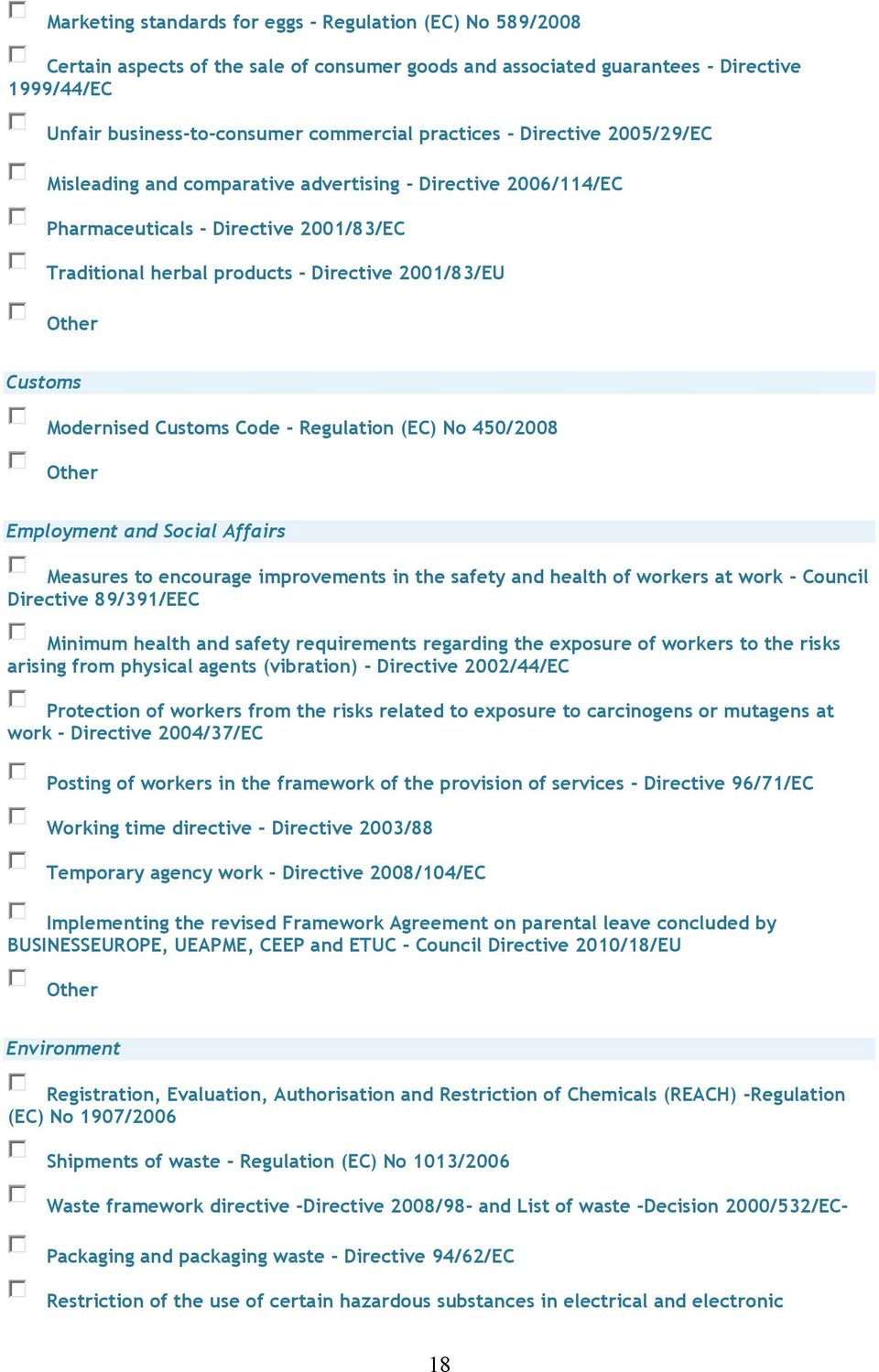 Modernised Customs Code - Regulation (EC) No 450/2008 Employment and Social Affairs Measures to encourage improvements in the safety and health of workers at work - Council Directive 89/391/EEC