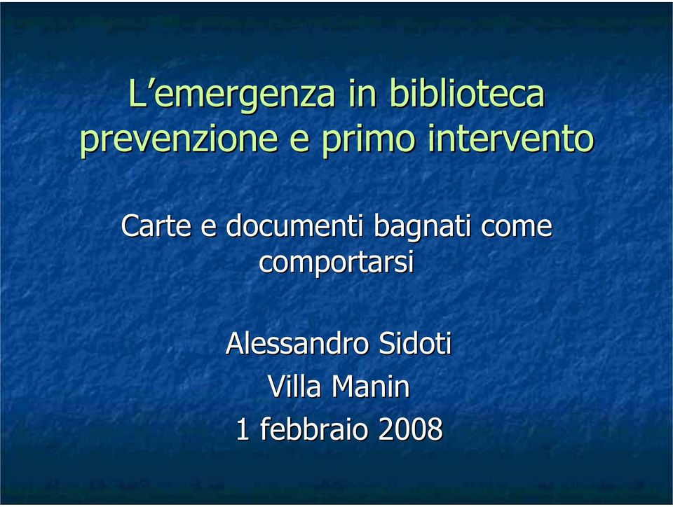 e documenti bagnati come comportarsi