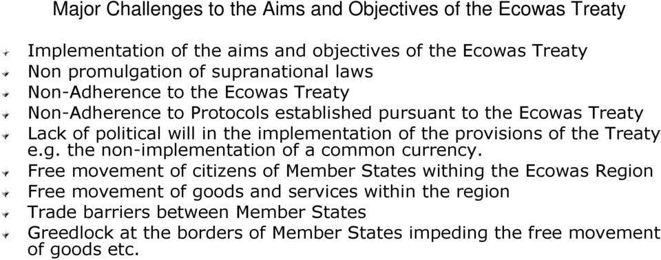 implementation of the provisions of the Treaty e.g. the non-implementation of a common currency.