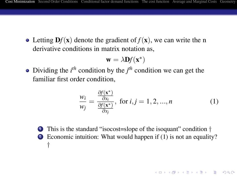 first order condition, w i w j = f (x ) x i f (x ), for i, j = 1, 2,.