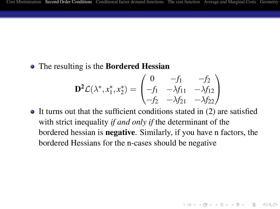 strict inequality if and only if the determinant of the bordered hessian is negative.