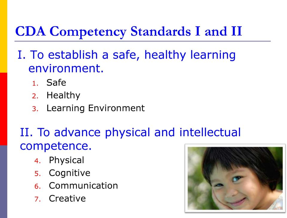 Safe 2. Healthy 3. Learning Environment II.