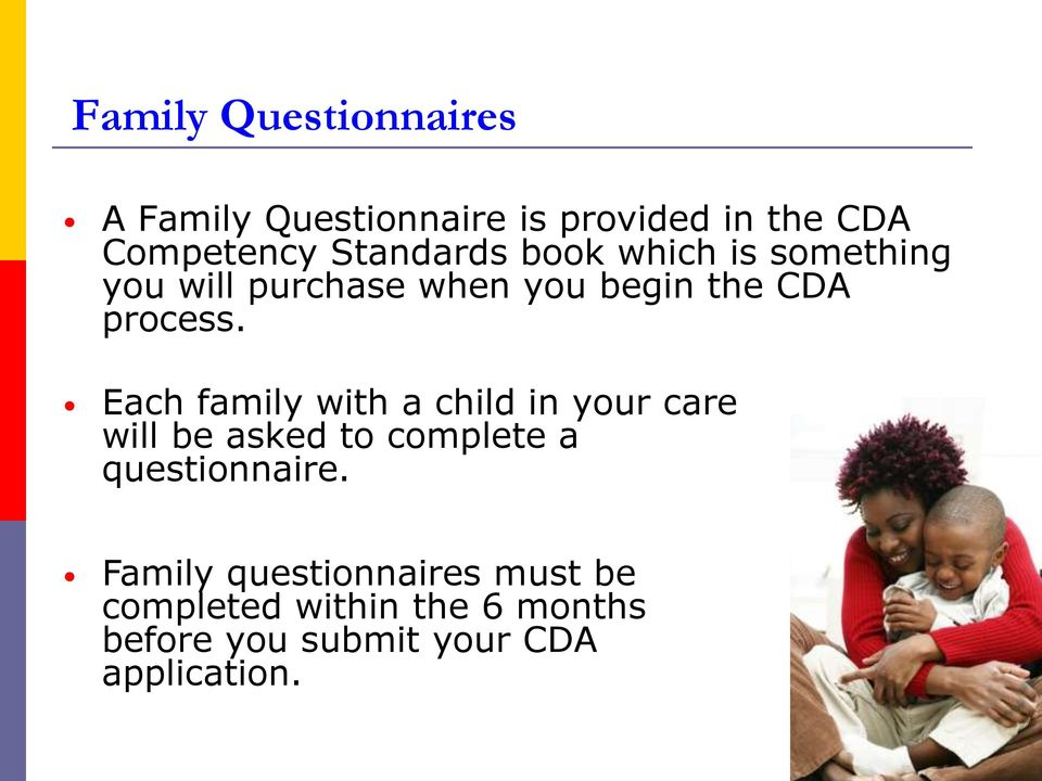 Each family with a child in your care will be asked to complete a questionnaire.