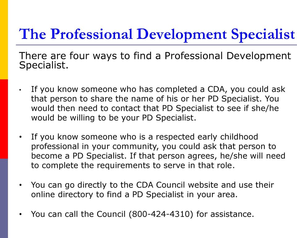 You would then need to contact that PD Specialist to see if she/he would be willing to be your PD Specialist.