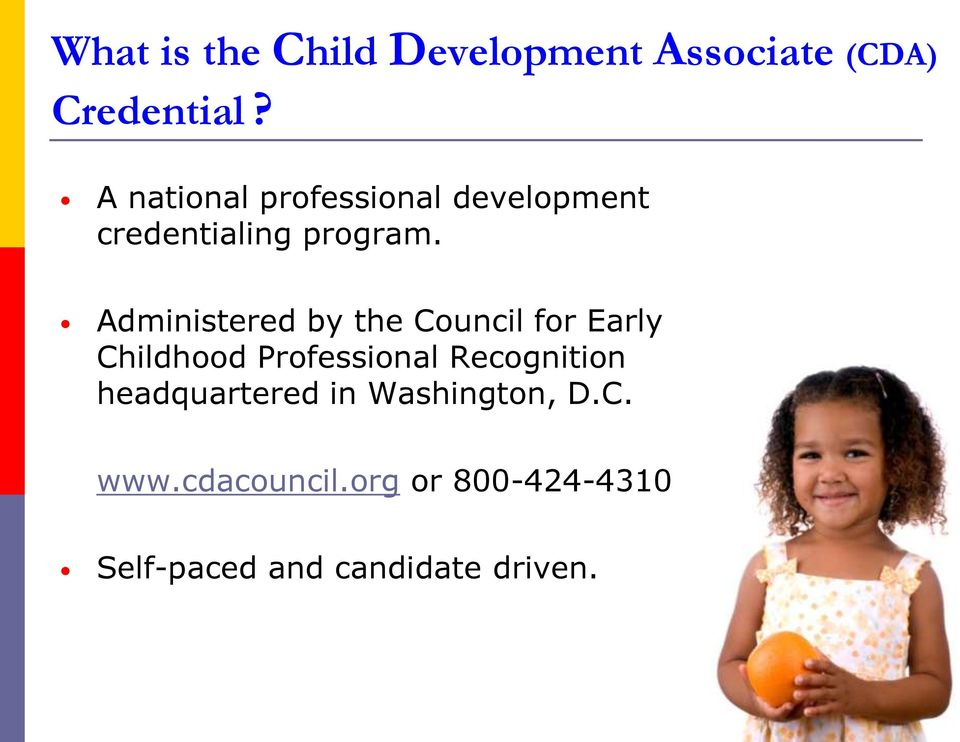 Administered by the Council for Early Childhood Professional Recognition