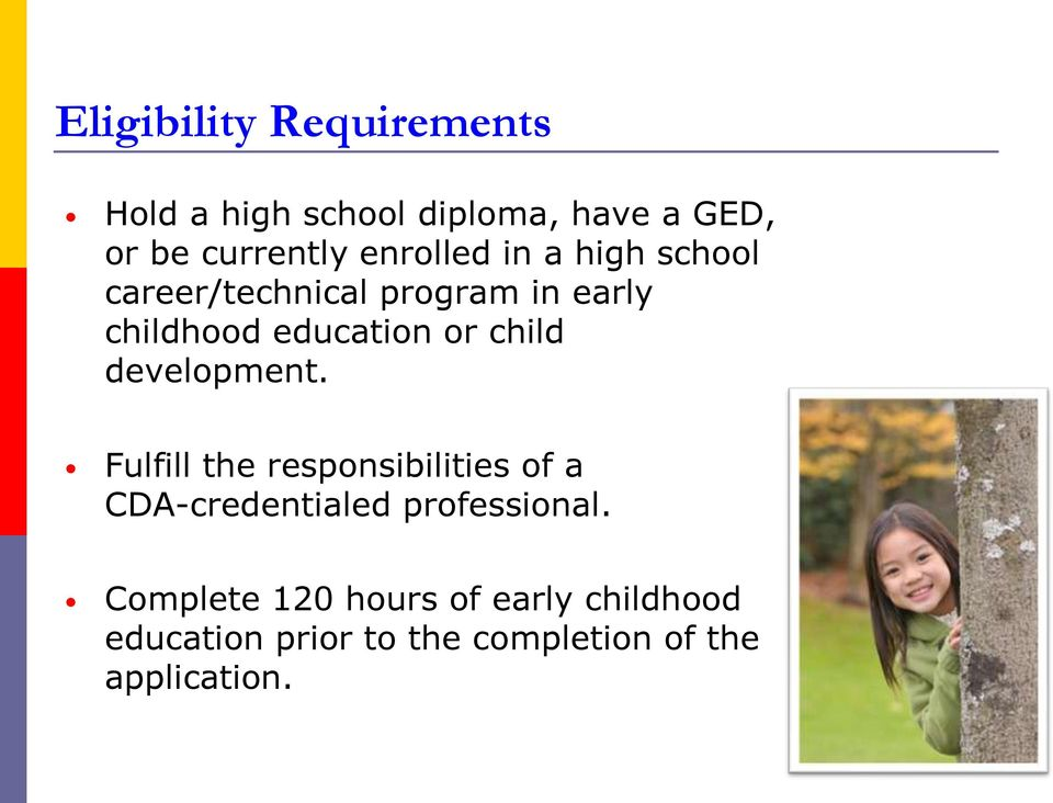 child development. Fulfill the responsibilities of a CDA-credentialed professional.