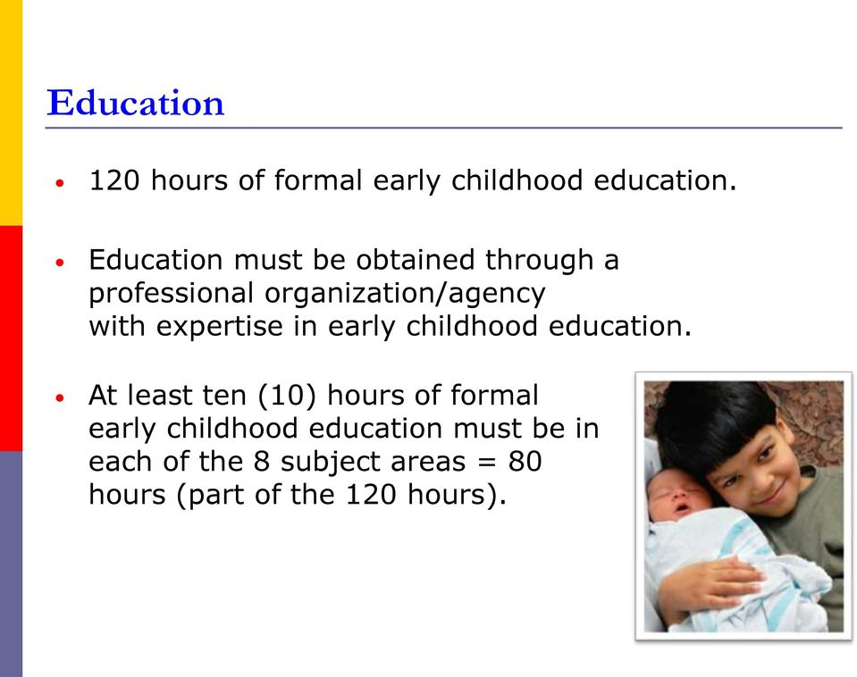 expertise in early childhood education.