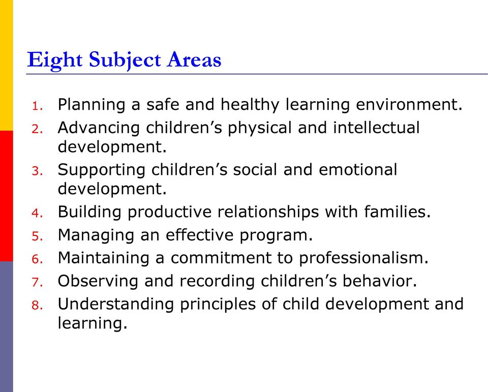 Supporting children s social and emotional development. 4. Building productive relationships with families. 5.