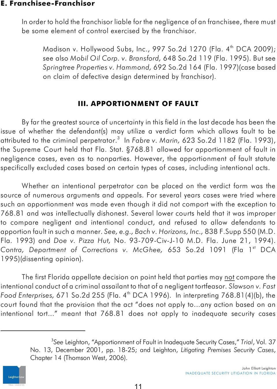 1997)(case based on claim of defective design determined by franchisor). III.