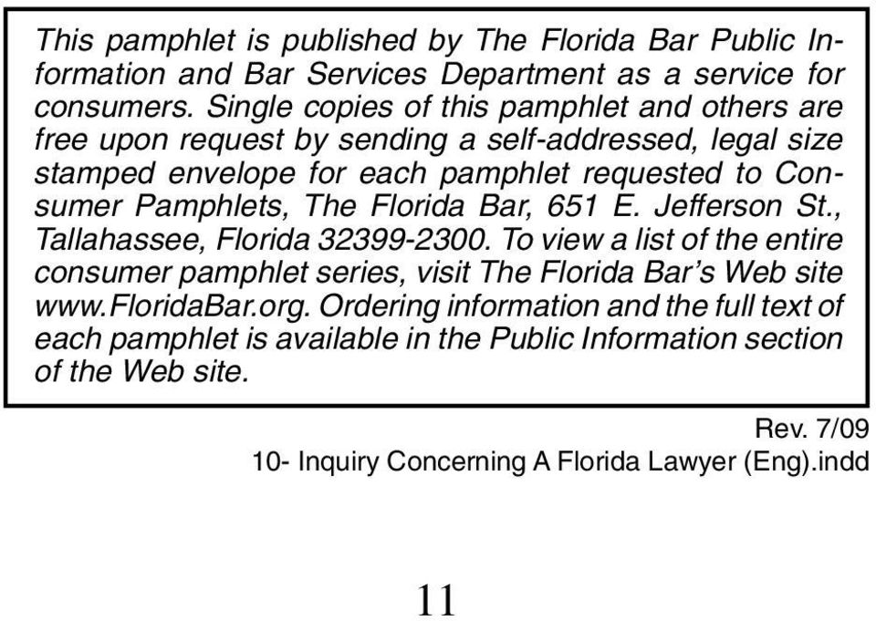 Pamphlets, The Florida Bar, 651 E. Jefferson St., Tallahassee, Florida 32399-2300.