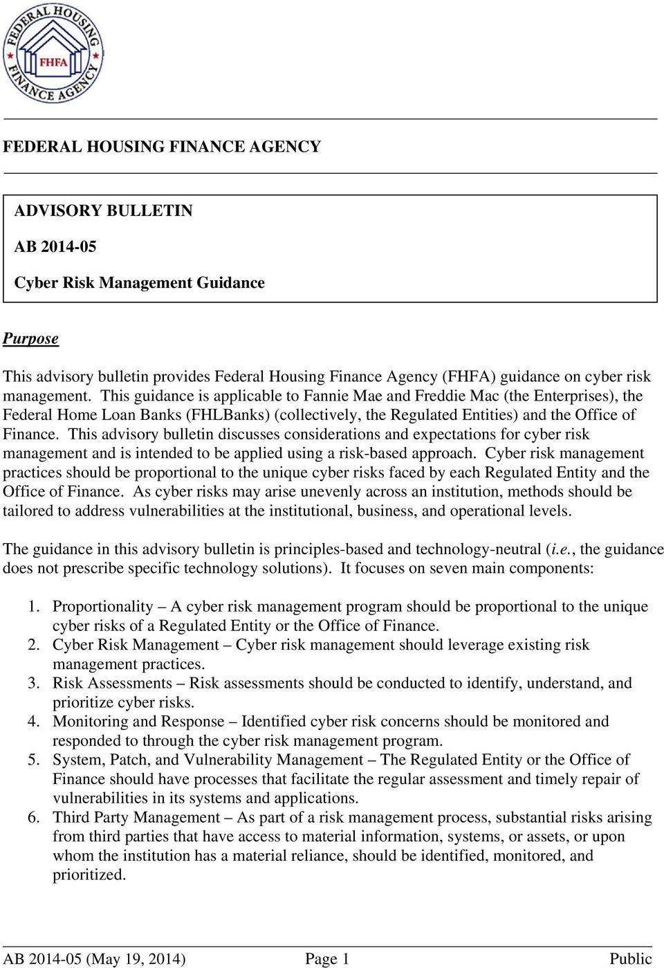 This advisory bulletin discusses considerations and expectations for cyber risk management and is intended to be applied using a risk-based approach.