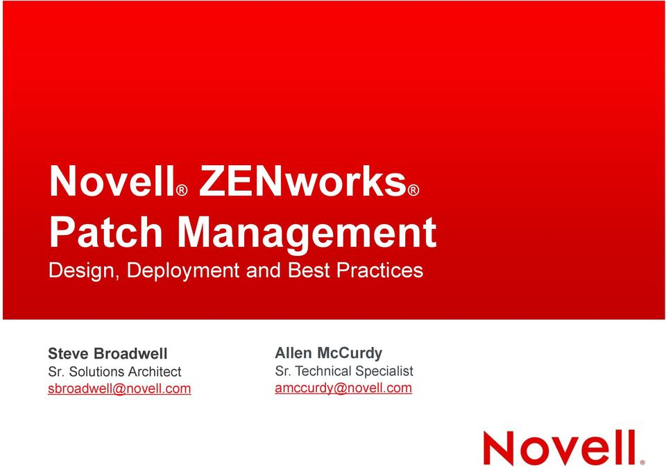 Sr. Solutions Architect sbroadwell@novell.