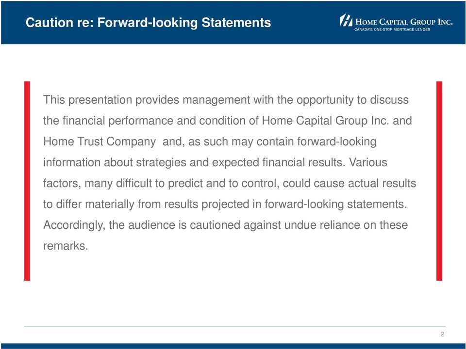 and Home Trust Company and, as such may contain forward-looking information about strategies and expected financial results.