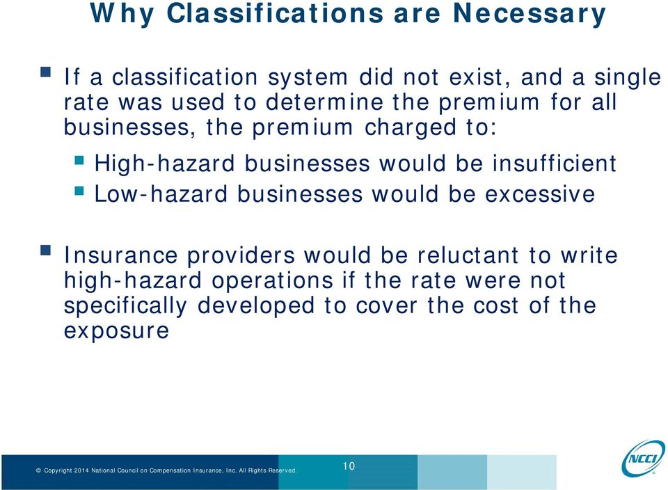 insufficient Low-hazard businesses would be excessive Insurance providers would be reluctant to write
