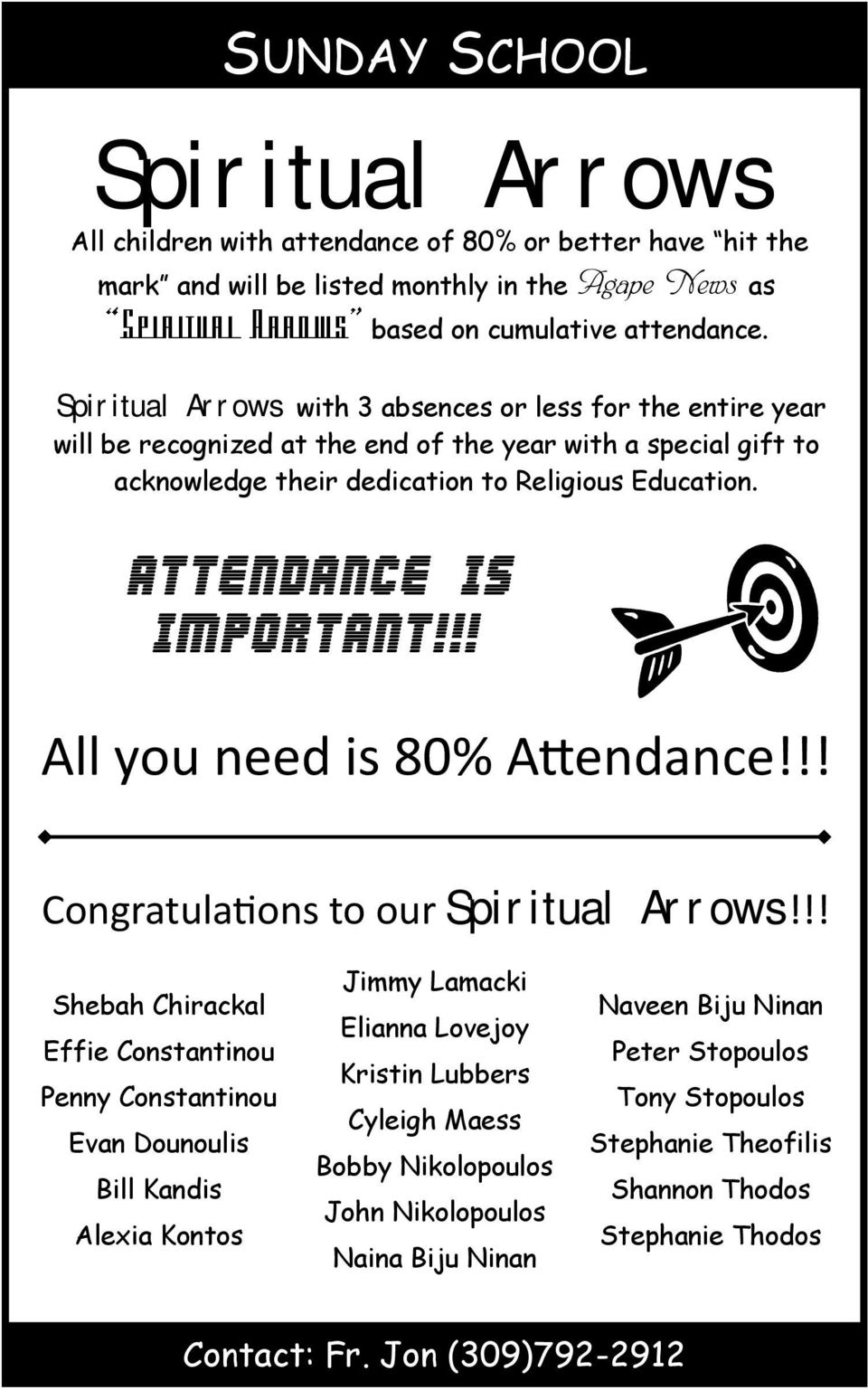 Attendance is Important!!! All you need is 80% Attendance!!! Congratulations to our Spiritual Arrows!
