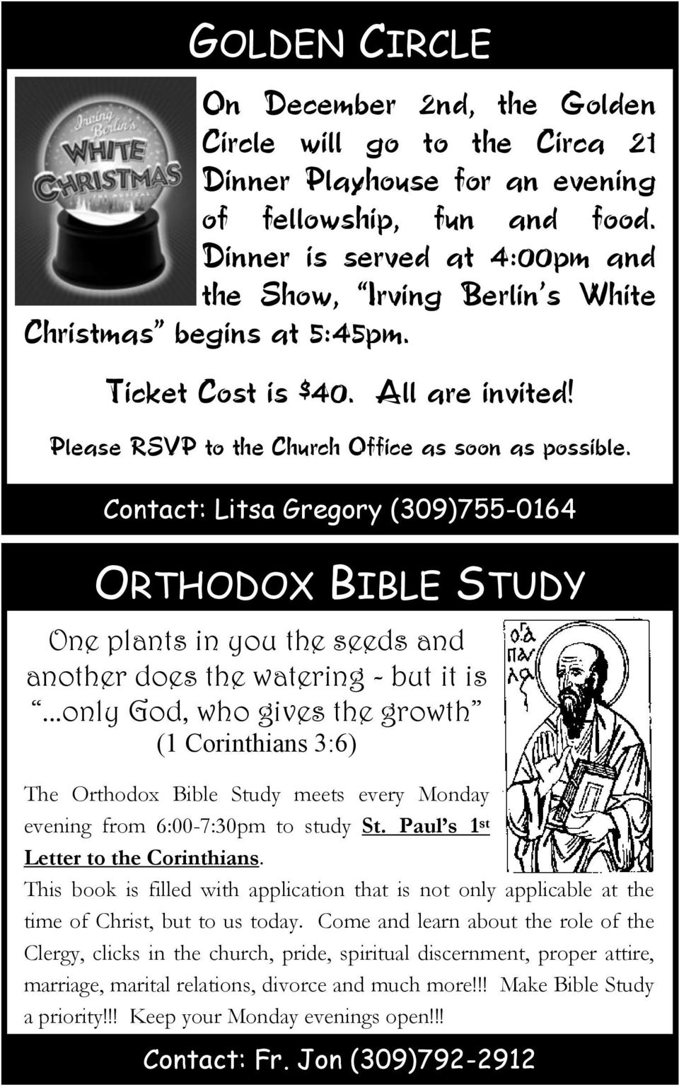 Contact: Litsa Gregory (309)755-0164 ORTHODOX BIBLE STUDY One plants in you the seeds and another does the watering - but it is.