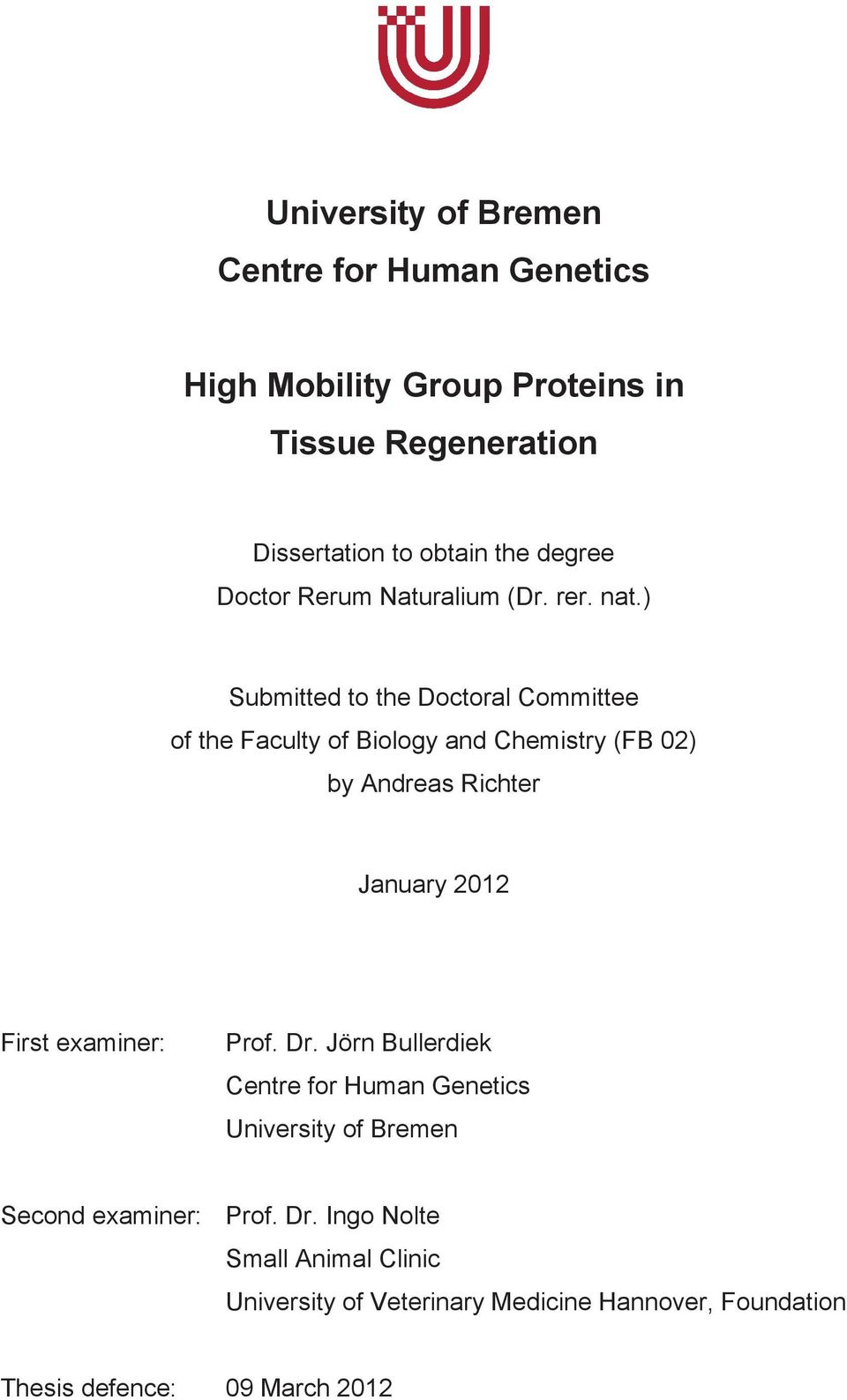 ) Submitted to the Doctoral Committee of the Faculty of Biology and Chemistry (FB 02) by Andreas Richter January 2012 First