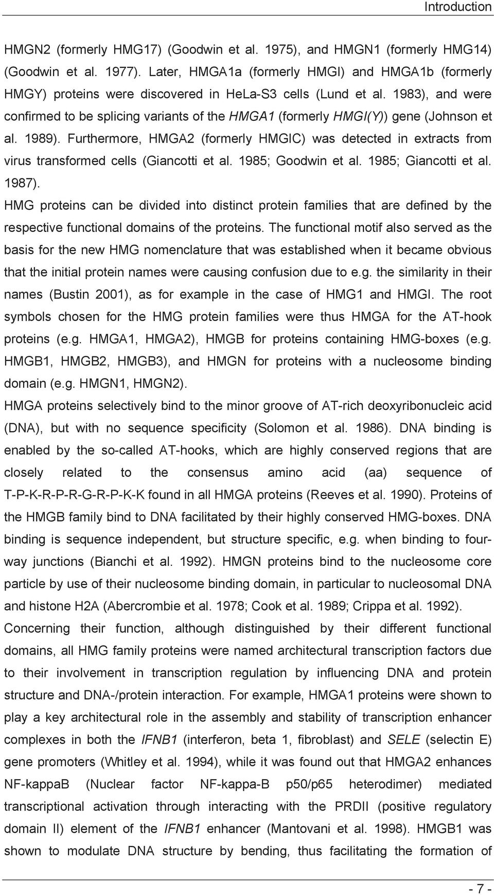 1983), and were confirmed to be splicing variants of the HMGA1 (formerly HMGI(Y)) gene (Johnson et al. 1989).