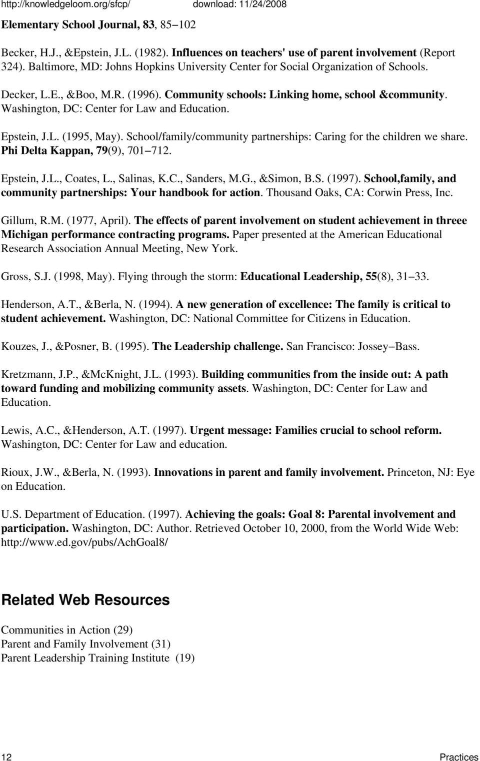 Washington, DC: Center for Law and Education. Epstein, J.L. (1995, May). School/family/community partnerships: Caring for the children we share. Phi Delta Kappan, 79(9), 701 712. Epstein, J.L., Coates, L.
