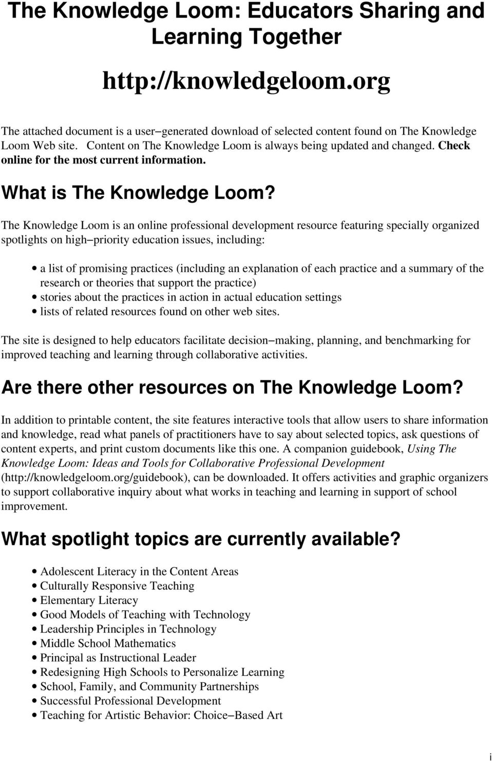 The Knowledge Loom is an online professional development resource featuring specially organized spotlights on high priority education issues, including: a list of promising practices (including an