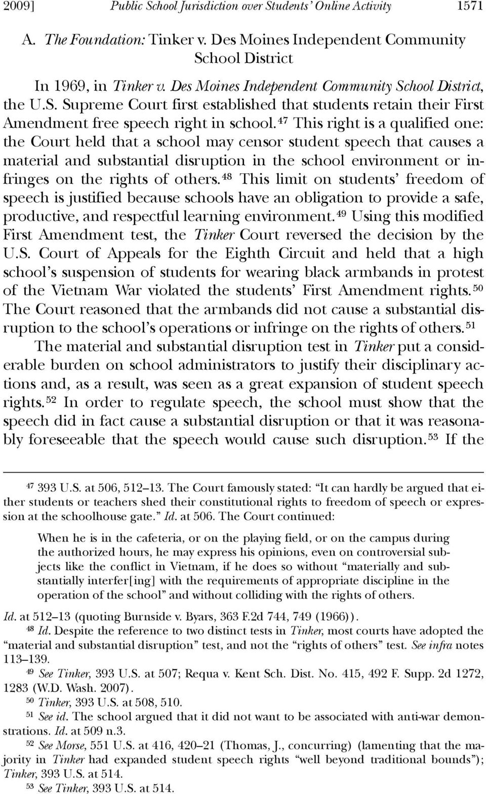 47 This right is a qualified one: the Court held that a school may censor student speech that causes a material and substantial disruption in the school environment or infringes on the rights of