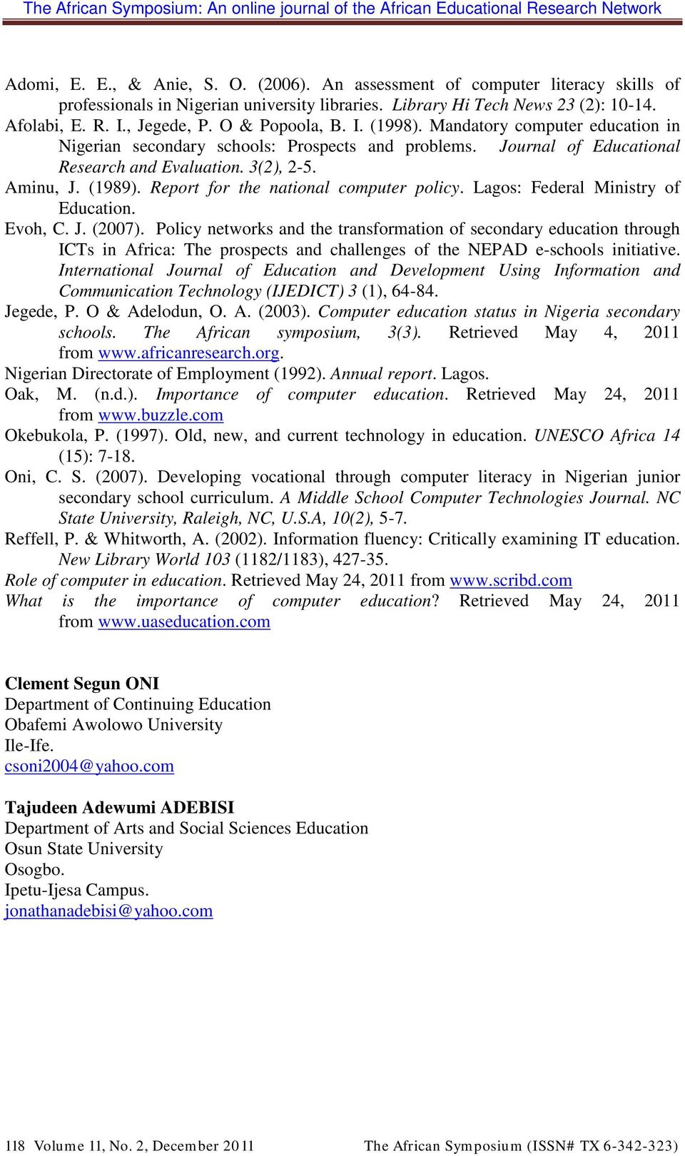 Report for the national computer policy. Lagos: Federal Ministry of Education. Evoh, C. J. (2007).