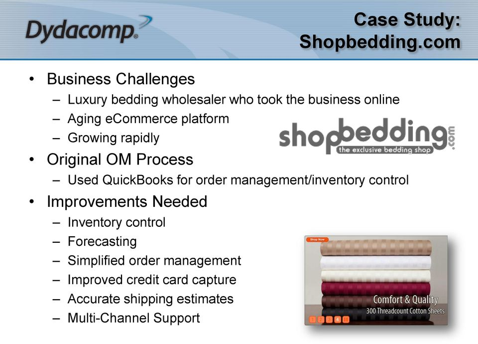 control Improvements Needed Inventory control Forecasting Simplified order management