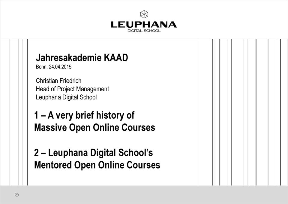 Leuphana Digital School 1 A very brief history of