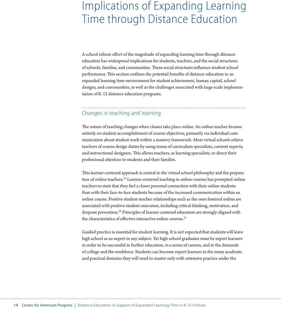 This section outlines the potential benefits of distance education in an expanded learning time environment for student achievement, human capital, school designs, and communities, as well as the