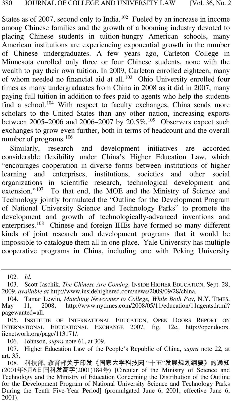 experiencing exponential growth in the number of Chinese undergraduates.