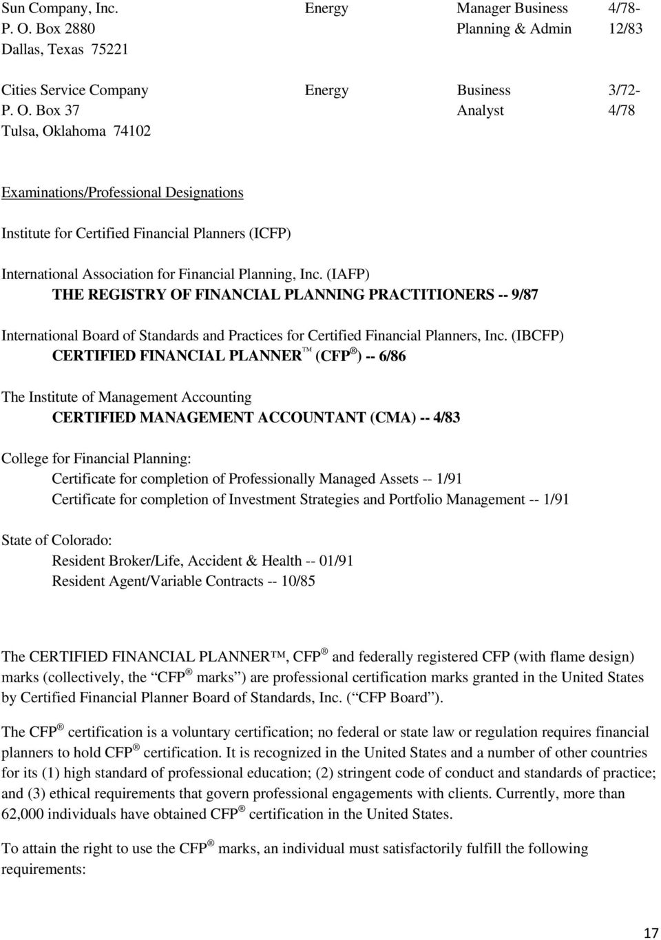 Box 37 Analyst 4/78 Tulsa, Oklahoma 74102 Examinations/Professional Designations Institute for Certified Financial Planners (ICFP) International Association for Financial Planning, Inc.