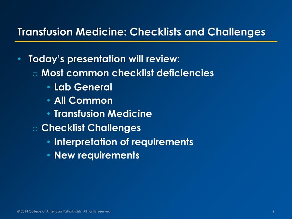 Transfusion Medicine o Checklist Challenges Interpretation of
