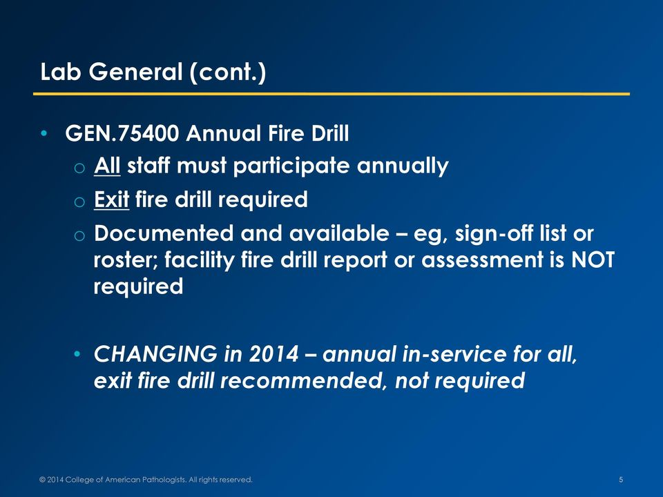 Documented and available eg, sign-off list or roster; facility fire drill report or