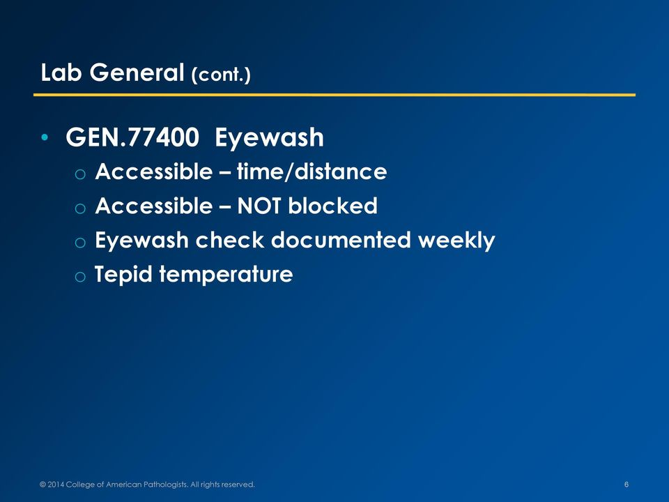 Accessible NOT blocked o Eyewash check documented