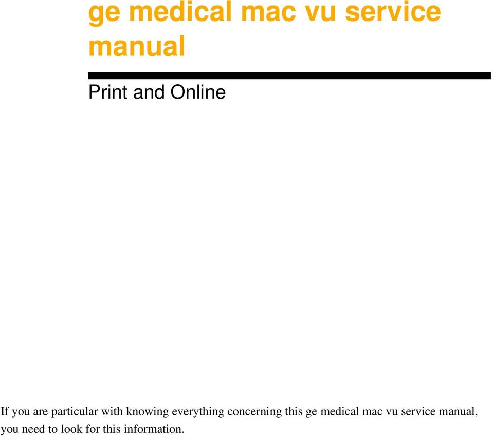 everything concerning this ge medical mac vu